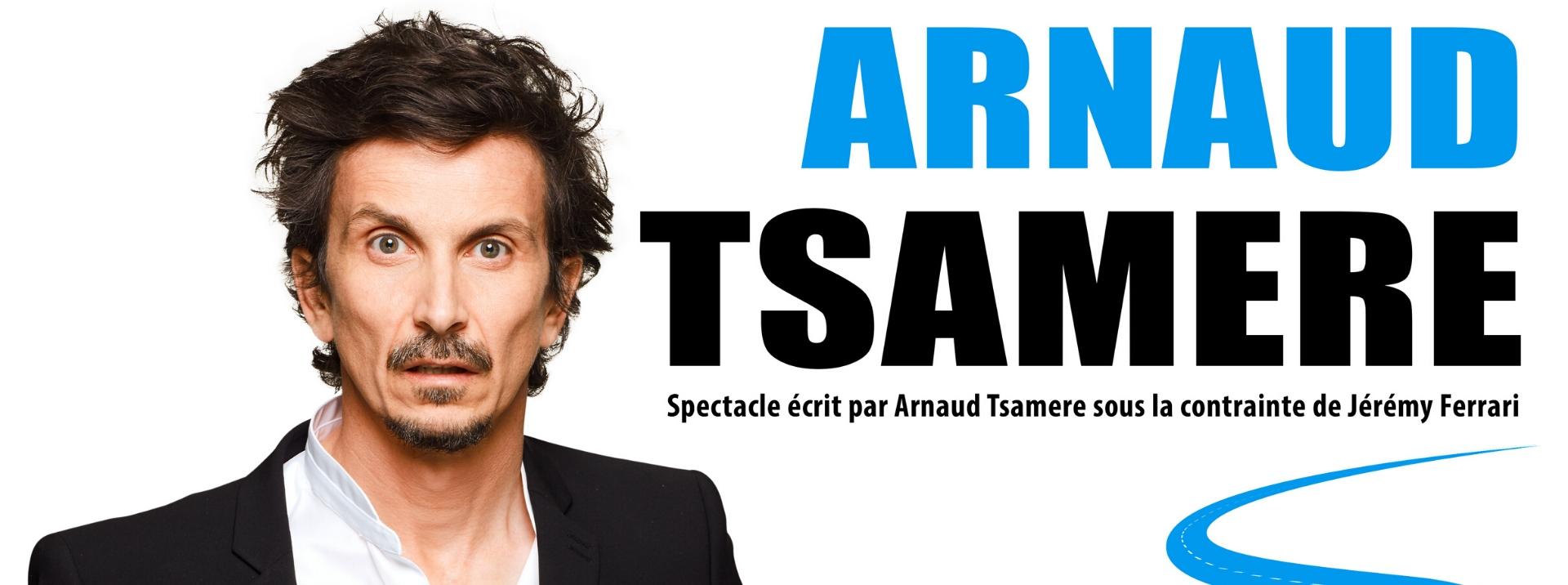 Le nouveau spectacle d'Arnaud Tsamère en collaboration artistique avec Jérémy ferrari à la compagnie du café théâtre de Nantes