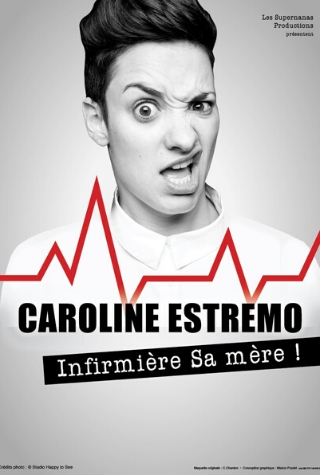 Caroline Estremo en spectacle à Nantes à découvrir. L'infirmière la plus drôle de France en spectacle avec La Compagnie du café théâtre. Vous la connaissez à travers ses vidéos sur Youtube, elle sort enfin de votre écran !