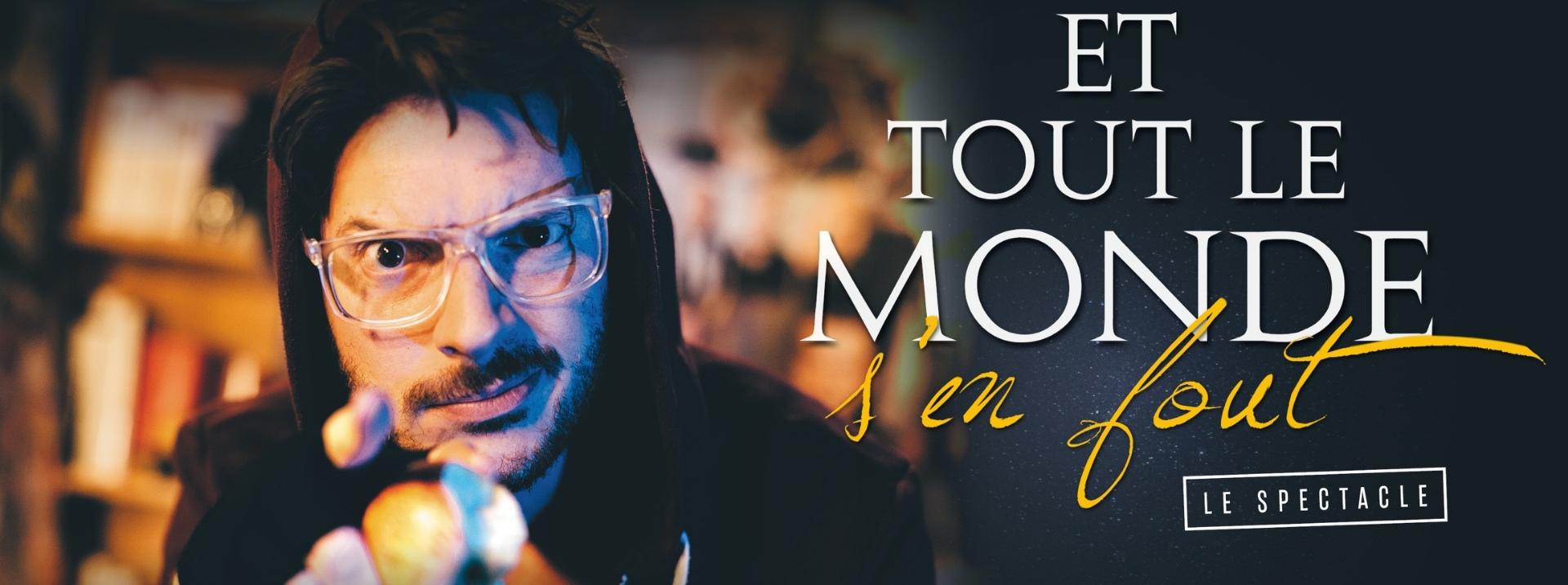 Billetterie spectacle Nantes - Et tout le monde s'en fout avec Axel Luttuada sur scène