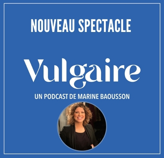 Vulgaire le nouveau spectacle de Marine Baousson à Nantes à La Compagnie du café théâtre